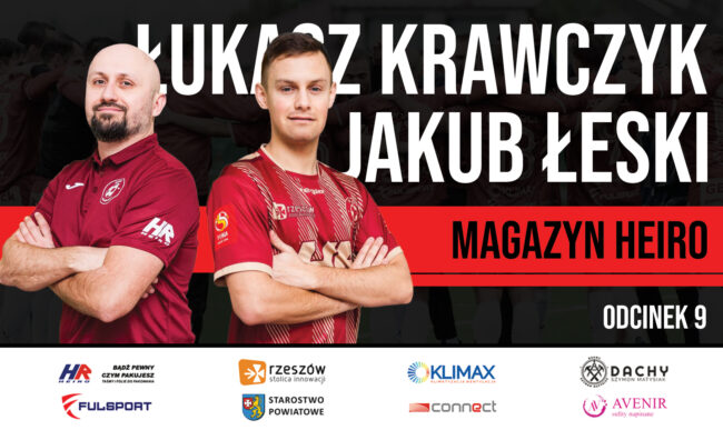 9 odcinek magazynu wideo Heiro -Jakub Łeski i Łukasz Krawczyk